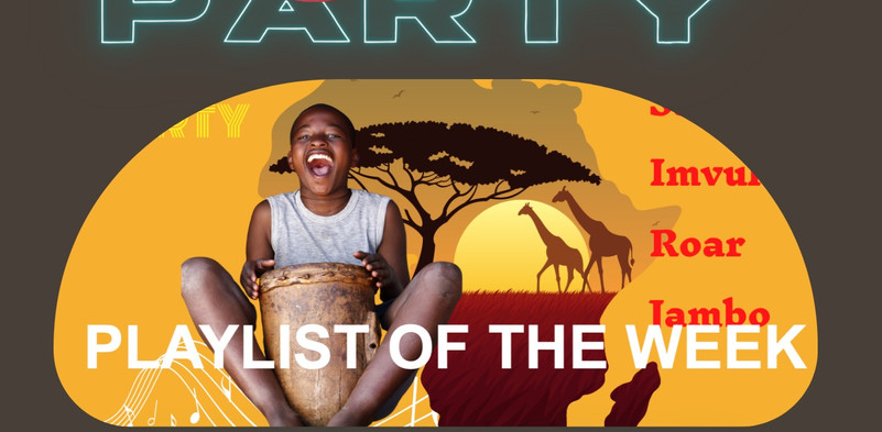 PLAYLIST of the WEEK : World Party Africa Week 2