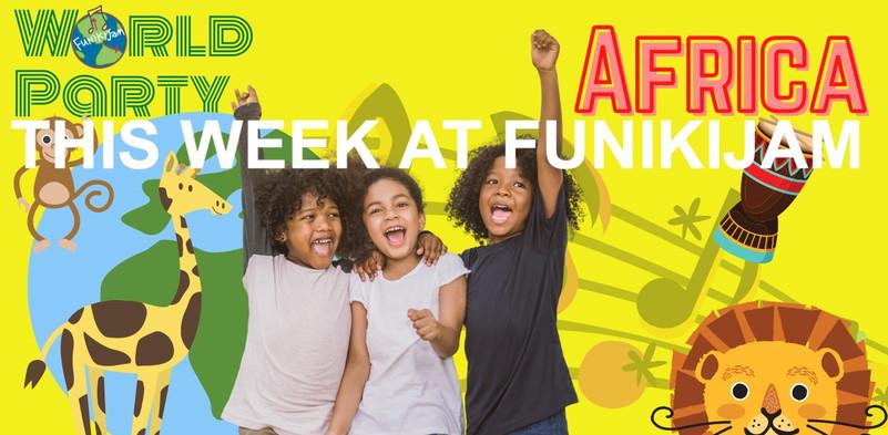 This week at FunikiJam: World Party AFRICA !