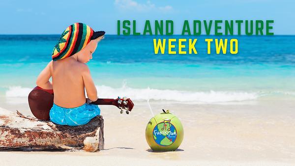 Island Adventure Week Two.png