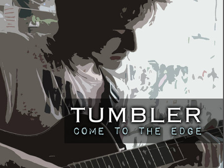 Tumbler - Come To The Edge