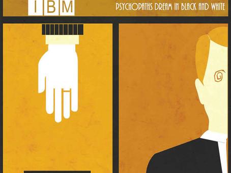 The British IBM - Psychopaths Dream in Black and White