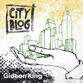Gideon King - City Blog