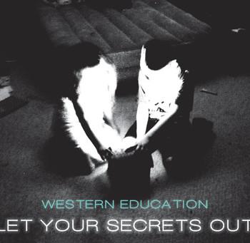 Western Education - Let Your Secrets Out