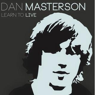 Dan Masterson - Learn To Live