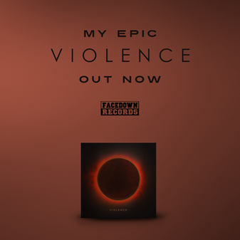 Facedown Records Release MY EPIC 'Violence'