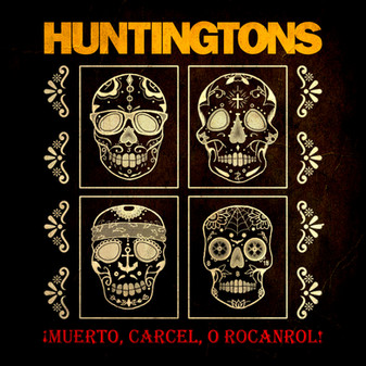 HUNTINGTONS- Muerto, Carcel, O Rocanrol!