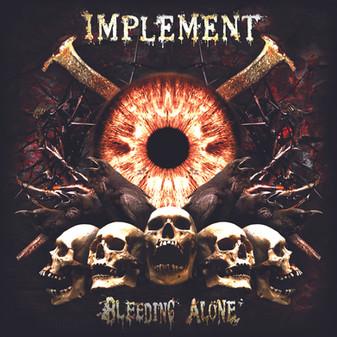 IMPLEMENT- Bleeding Alone