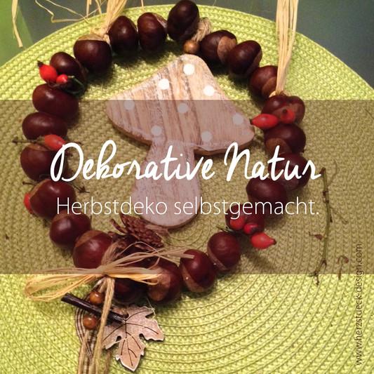 Dekorative Natur - Herbstdeko selbstgemacht.