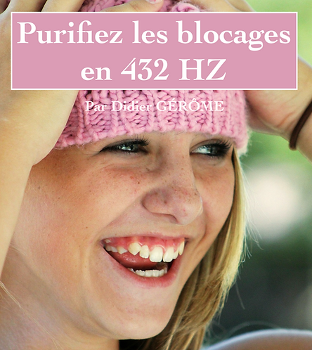 Purifiez Les Blocages en 432 Hz