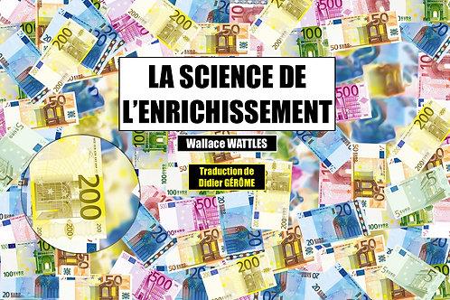 La SCIENCE DE L'ENRICHISSEMENT