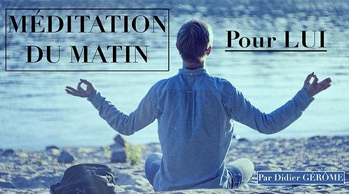 Méditation du matin POUR LUI