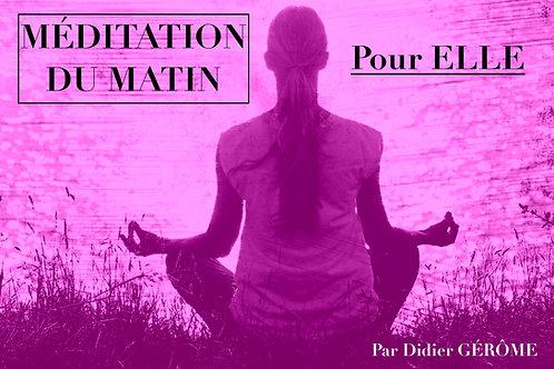 Méditation du matin POUR ELLE