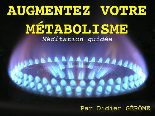 AUGMENTEZ VOTRE MÉTABOLISME (Méditation autonome)