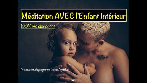 Méditation AVEC l'Enfant Intérieur (100% Ho'oponopono)