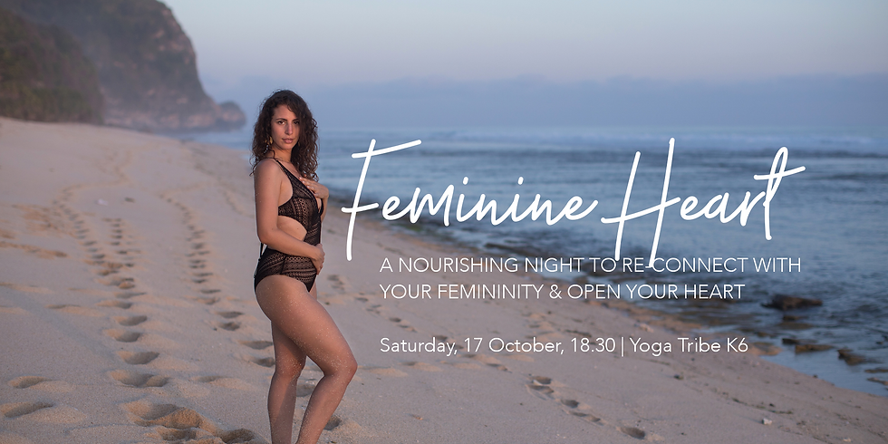 Feminine Heart: A nourishing night to re-connect with your femininity