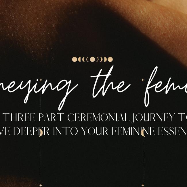 Journeying the feminine - Part 2. Heart ♡ Air ♡ Feeling