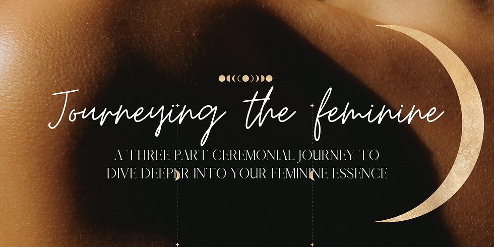 Journeying the feminine - Part 1. Womb ▽ Earth ▽ Rooting & being