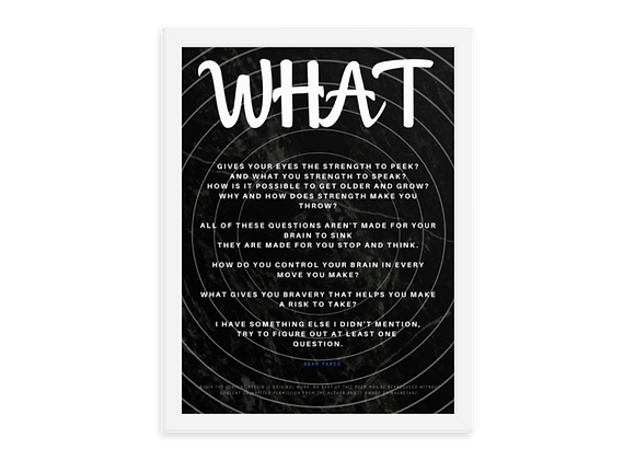 """What"" Framed Poster"