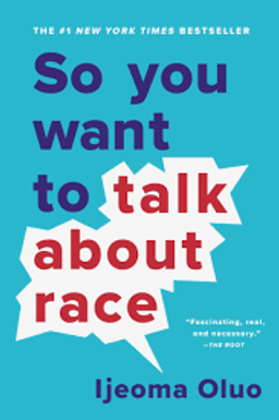 So You Want toTalkAbout Race