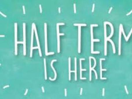 Half Term Break
