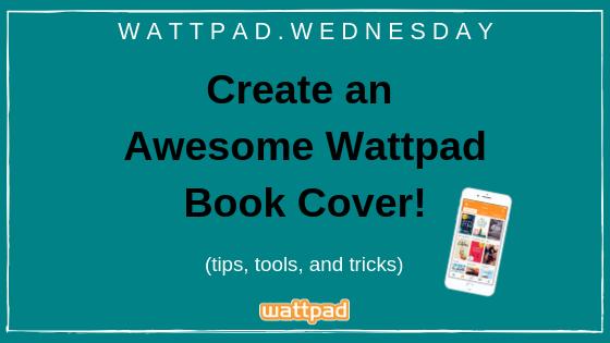 wattpad wednesday: hook the reader