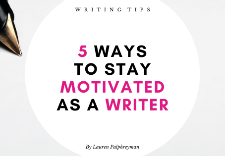 5 ways to stay motivated as a writer!