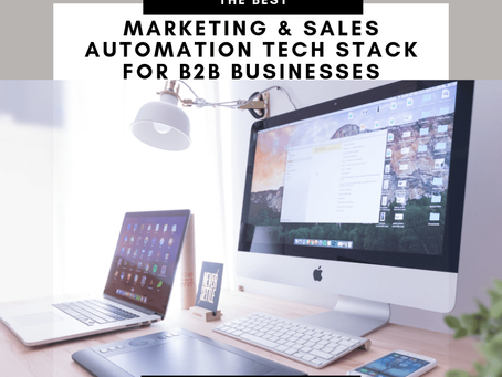 The Best Marketing and Sales Automation Tech Stack for B2B Businesses