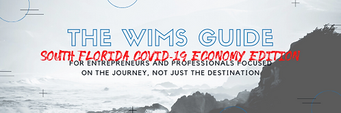 The WIMS Guide CoVid 19 Edition South Fl
