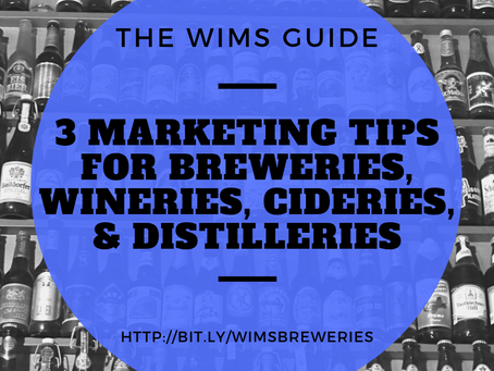 3 Marketing Tips for Breweries, Wineries, Cideries, & Distilleries