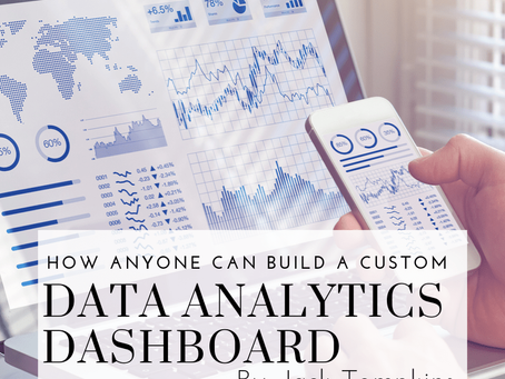 How Anyone can Build a Custom Data Analytics Dashboard