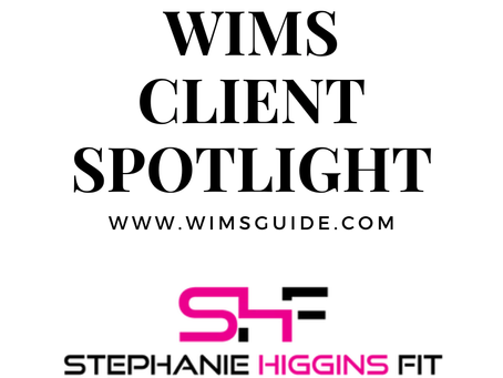 WIMS Client Spotlight: Stephanie Higgins Fit