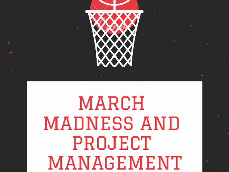 March Madness and Project Management