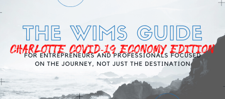 "The WIMS Guide CoVid-19 Economy Edition aka ""The Charlotte Coronaconomy"""