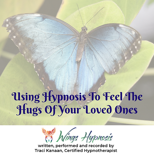 Using Hypnosis To Feel The Hugs Of Your Loves Ones