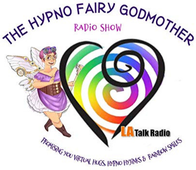 The Hypno Fairy Godmother Show on LA Talk Radio