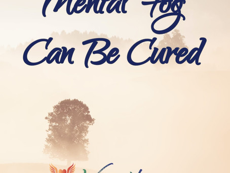 Mental Fog Can Be Cured