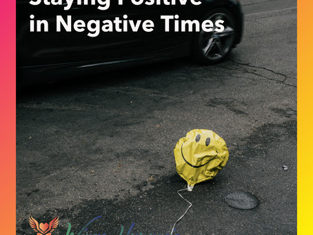 Staying Positive in Negative Times