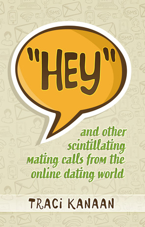 Hey And Other Scintillating Mating Calls From The Online Dating World