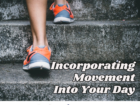 Incorporating Movement Into Your Day