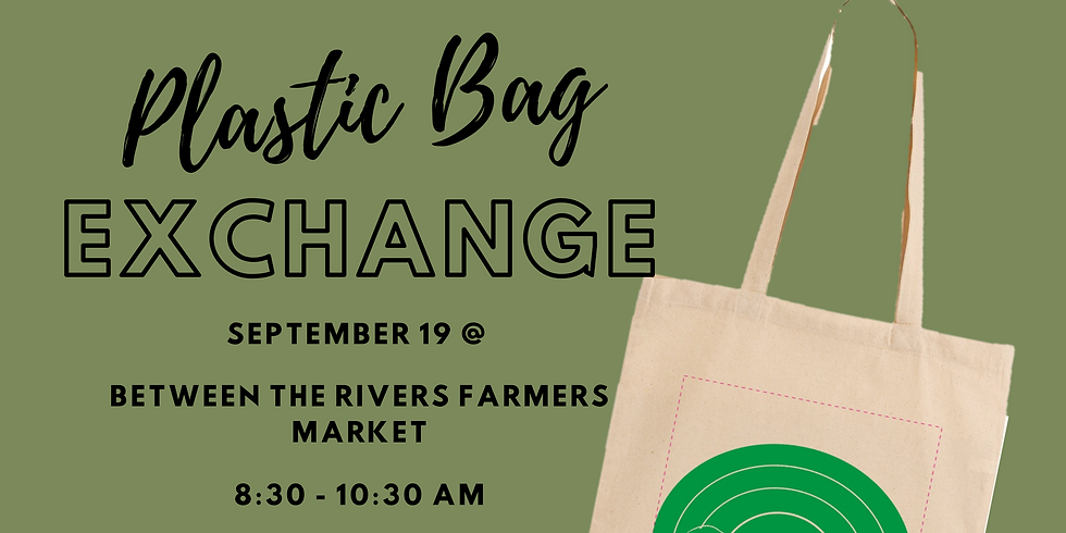 Plastic Bag Exchange at the Between the Rivers Farmers' Market