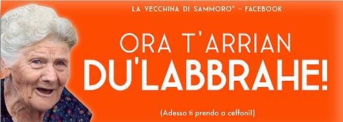 MAGENTINO VECCHINA DI SAMMORO   ORA T'ARRIAN DU' LABBRAHE! (Adesso ti prendo a ceffoni)