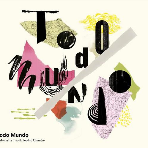Todo Mundo I Antoinette trio & Téofilo Chantre