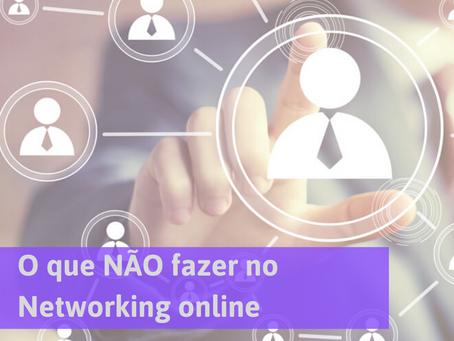 O que NÃO fazer no networking online