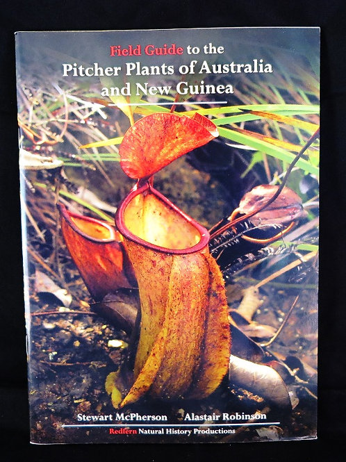 Field Guide Pitcher Plants of Australia and New Guinea