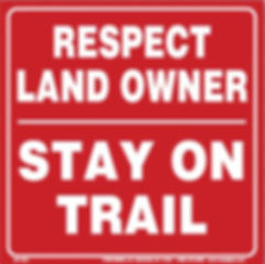 Respect Land Owner Stay on Trail.JPG