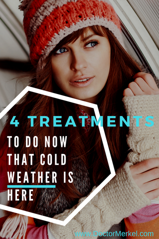 4 Cooler Weather Treatments To Do NOW!