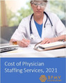 Cost of Physician Staffing Services Report, 2021