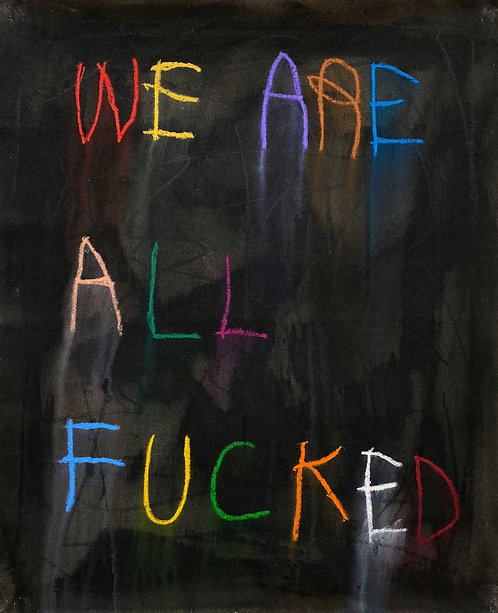 We  Are All Fucked