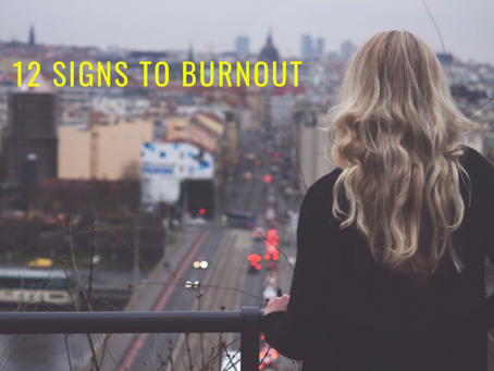 12 Signs to being on the road to Burnout