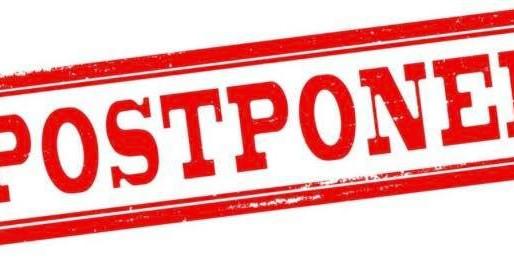 Postponed Event!!